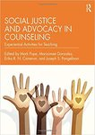 Social justice and advocacy in counseling : experiential activities for teaching by Mariaimeé Gonzalez, Mark Pope, Erika R.N. Cameron, and Joseph S. Pangelinan