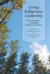 Leadership: Native Narratives on Building Strong Communities by Carolyn Kenny; Tina Ngaroimata Fraser; Raquel D, Gutiérrez; Gail Cheney; Michelle Archuleta; and Annette Squetimkin-Anquoe