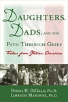 Daughters, Dads, and the Path Through Grief by Lorraine Mangione PhD and Donna H. DiCello PsyD