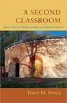A second classroom : parent-teacher relationships in a Waldorf school by Torin Finser PhD