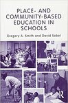 Place- and Community-Based Education in Schools (Sociocultural, Political, and Historical Studies in Education) by David Sobel MEd and Gregory A. Smith