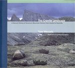 The granite landscape : a natural history of America's mountain domes, from Acadia to Yosemite
