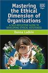 Mastering the ethical dimension of organizations : a self-reflective guide to developing ethical astuteness by Donna Ladkin