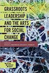Grassroots Leadership and the Arts for Social Change by Jon Wergin