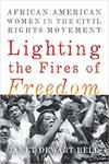Lighting the fires of freedom : African American women in the civil rights movement by Janet Dewart Bell