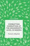 Combatting corruption at the grassroots level in Nigeria by Funso E. Oluyitan