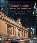 Grand Central : gateway to a million lives by Maxinne R. Leighton