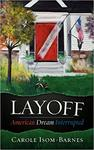 Layoff : American dream interrupted by Carole Isom-Barnes