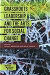 Grassroots Leadership and the Arts for Social Change by Jon Wergin and Susan Erenrich