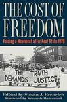 The Cost of Freedom : Voicing a Movement after Kent State 1970 by Susan Erenrich