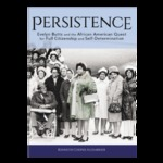 Persistence: Evelyn Butts and the African American Quest for Full Citizenship and Self-Determination
